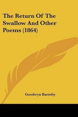 The Return Of The Swallow And Other Poems (1864) by Goodwyn Barmby image