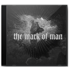 The Mark Of Man by The Mark of Man