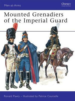 Mounted Grenadiers of the Imperial Guard by Ronald Pawly