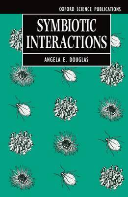 Symbiotic Interactions by A.E. Douglas