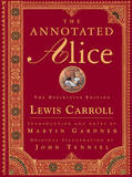 The Annotated Alice: The Definitive Edition by Lewis Carroll