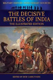 The Decisive Battles of India - The Illustrated Edition by G.B. Malleson