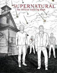 Supernatural - The Official Coloring Book by Insight Editions