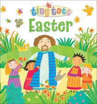 Tiny Tots Easter by Lois Rock