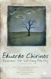Reasons for Writing Poetry by Eduardo Chirinos