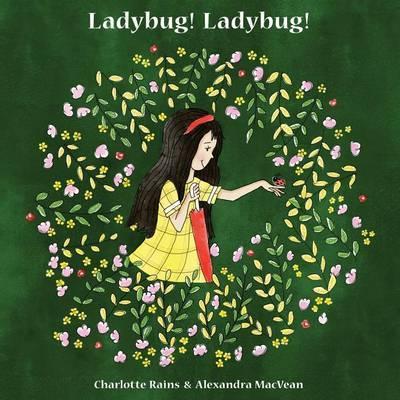 Ladybug! Ladybug! by C J Rains image