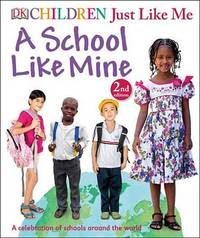 Children Just Like Me: A School Like Mine by Penny Smith
