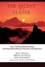 The the Ascent of a Leader by Bill Thrall