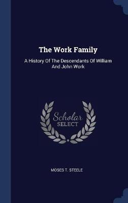 The Work Family by Moses T Steele image
