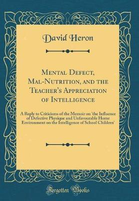Mental Defect, Mal-Nutrition, and the Teacher's Appreciation of Intelligence by David Heron image