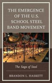 The Emergence of the U.S. School Steel Band Movement by Brandon L. Haskett