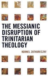 The Messianic Disruption of Trinitarian Theology by Kornel Zathureczky image
