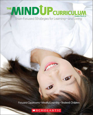 Mindup Curriculum Grades Pre-K-2 Brain Focused Stratagies for Learning by Scholastic