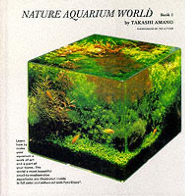 Nature Aquarium World: Bk. 2 by Takashi Amano image