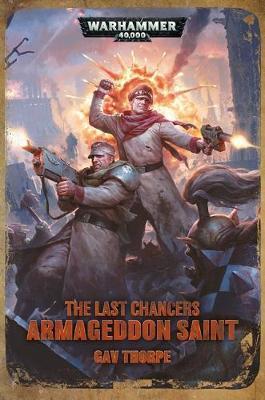 Last Chancers: Armageddon Saint by Gav Thorpe