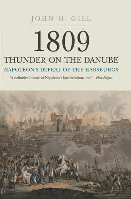 Thunder on the Danube: Napoleon's Defeat of the Habsburgs by John H. Gill image