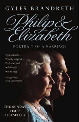 Philip and Elizabeth: Portrait of a Marriage by Gyles Brandreth image