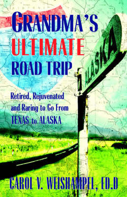 Grandma's Ultimate Road Trip by Carol, V Weishampel