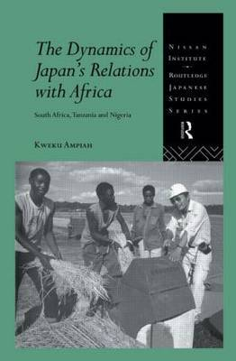 The Dynamics of Japan's Relations with Africa by Kweku Ampiah image