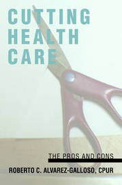 Cutting Health Care: The Pros and Cons by Roberto C. Alvarez-Galloso image