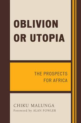 Oblivion or Utopia by Chiku Malunga