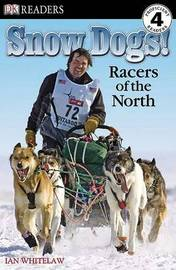 DK Readers L4: Snow Dogs! by Ian Whitelaw image