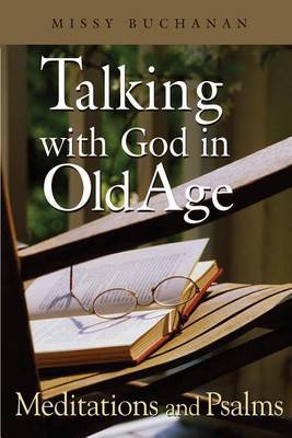 Talking with God in Old Age by Missy Buchanan