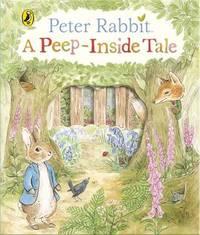 Peter Rabbit: A Peep-Inside Tale by Beatrix Potter