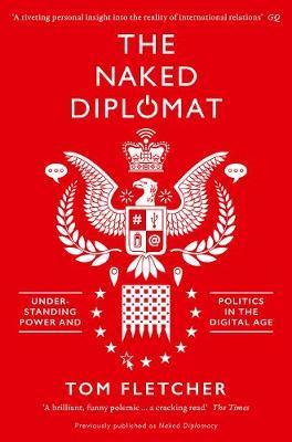 The Naked Diplomat by Tom Fletcher