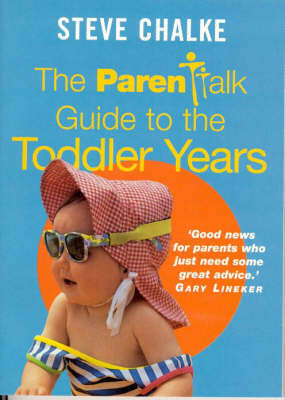 The Parentalk Guide to the Toddler Years by Steve Chalke image