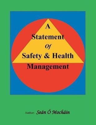 A Statement of Safety & Health Management by Sean O Mochain