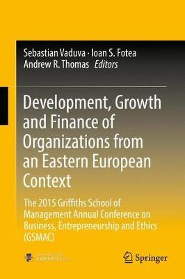Development, Growth and Finance of Organizations from an Eastern European Context