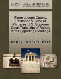 Elmer Joseph Crachy, Petitioner, V. State of Michigan. U.S. Supreme Court Transcript of Record with Supporting Pleadings by Julius Lucius Echeles
