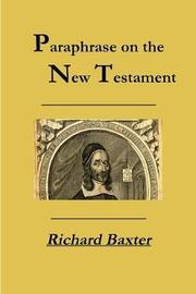 A Paraphrase on the New Testament by Richard Baxter