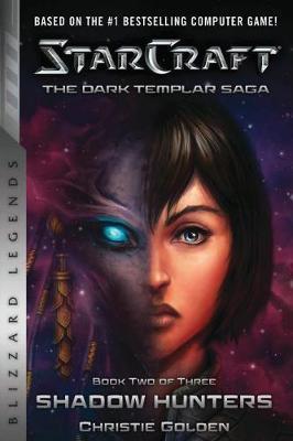 StarCraft: The Dark Templar Saga Book Two by Christie Golden
