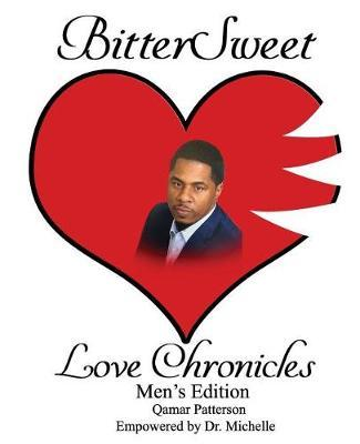 BitterSweet Love Chronicles Men's Edition by Qamar Patterson