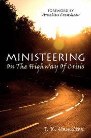 Ministeering On The Highway Of Crisis by J. K. Hamilton image