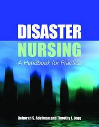 Disaster Nursing : A Handbook For Practice by Deborah S Adelman