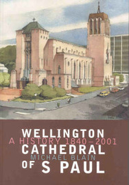 Wellington Cathedral of S Paul by Michael Blain
