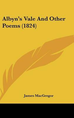 Albyn's Vale And Other Poems (1824) by James MacGregor image