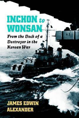 Inchon to Wonsan by James Edwin Alexander