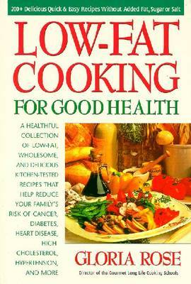 Low-fat Cooking for Good Health by Gloria Rose image