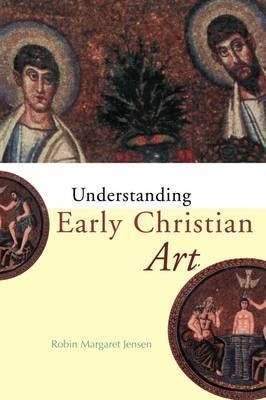Understanding Early Christian Art by Robin Margaret Jensen image