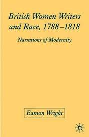 British Women Writers and Race, 1788-1818 by Eamon Wright image