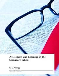 Assessment and Learning in the Secondary School by E.C. Wragg image