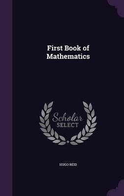 First Book of Mathematics by Hugo Reid image