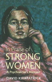 In Praise of Strong Women by David Kirkpatrick image