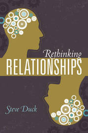 Rethinking Relationships by Steve Duck