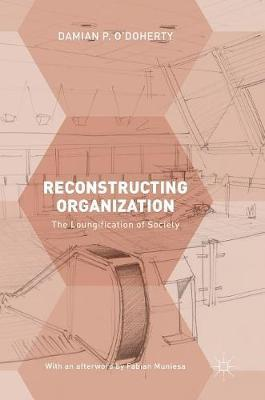 Reconstructing Organization by Damian P. O'Doherty