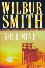 Gold Mine by Wilbur Smith image